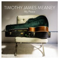 My Peace — Timothy James Meaney