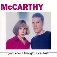 Just When I Thought I Was Lost — McCarthy