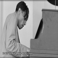 Blowin' The Blues Away - Horace Silver — Horace Silver