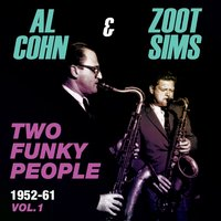 Two Funky People 1952-61, Vol. 1 — Al Cohn & Zoot Sims