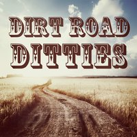 Dirt Road Ditties — American Country Hits, Country Music Masters, Country Rock Party