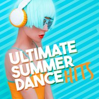 Ultimate Summer Dance Hits — Ultimate Summer Dance Club