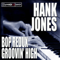 Bop Redux / Groovin' High — Hank Jones