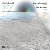 John McDonald: airy - Music for Violin and Piano — John McDonald