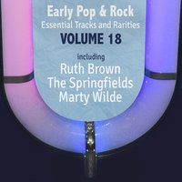Early Pop & Rock Hits, Essential Tracks and Rarities, Vol. 18 — сборник