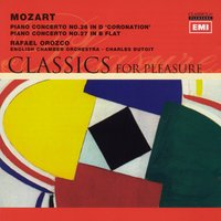 Mozart Piano Concertos Nos. 26 in D 'Coronation' & 27 in B flat — Rafael Orozco, English Chamber Orchestra, Charles Dutoit, Вольфганг Амадей Моцарт