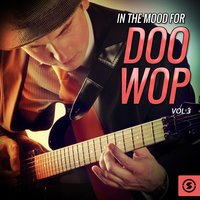 In The Mood For Doo Wop, Vol. 3 — сборник