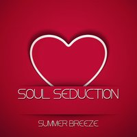 Summer Breeze — Soul Seduction