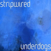 Underdogs — Stripwired