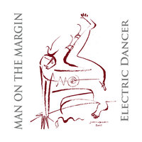 Electric Dancer — Man on the Margin
