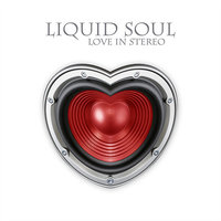 Love In Stereo — Liquid Soul