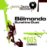 Sunshine Dust — Belmondo