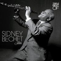 Triple Best Of — Sidney Bechet
