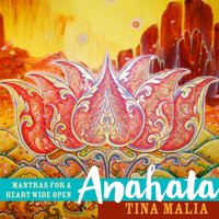 Anahata: Mantras for a Heart Wide Open — Tina Malia