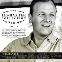 The Les Baxter Collection 1943-62, Vol. 2 — Les Baxter