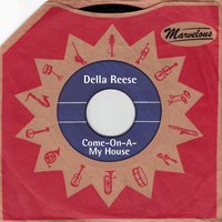Come On a My House — Della Reese