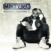 Reckless Emotions 2 — Mikey 360