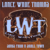 Songs From a Small Town — Lance Wade Thomas