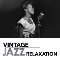 Vintage Jazz Relaxation — Vintage Jazz Vibes