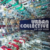 Urban Collective: Hip Hop Hood, Vol. 10 — сборник