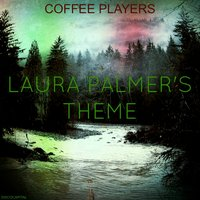 Laura Palmer's Theme — Coffee Players