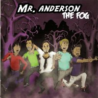 The Fog — Mr. Anderson