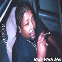 Ride With Me! — Bigg Hogg
