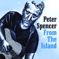 From the Island — Peter Spencer