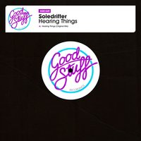 Hearing Things — Soledrifter