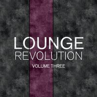 Lounge Revolution, Vol. 3 — сборник