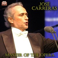 Master of the Opera — José Carreras