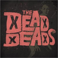 The Dead Deads — The Dead Deads