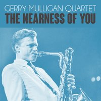 The Nearness Of You — The Gerry Mulligan Quartet
