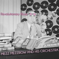 Revolutionary Blues — Mezz Mezzrow and His Orchestra