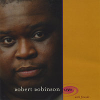 Live (With Friends) — Robert Robinson