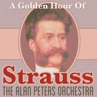 A Golden Hour of Strauss — Eric Rogers, The Alan Peters Orchestra, The Alan Peters Orchestra Conducted By Eric Rogers