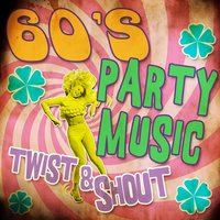 60's Party Music Twist & Shout — сборник