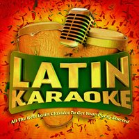 Latin Karaoke - All the Best Latin Classics to Get Your Party Started! — Latin Karaoke Masters