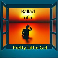 Ballad of a Pretty Little Girl - Single — Emily Evans