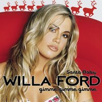 Santa Baby (Gimme Gimme Gimme) — Willa Ford
