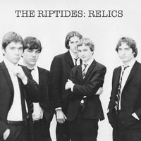 Relics — The Riptides