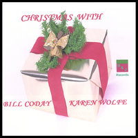 Christmas With Bill Coday & Karen Wolfe — Bill Coday and Karen Wolfe