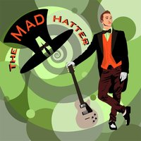 House and Home — The Mad Hatter