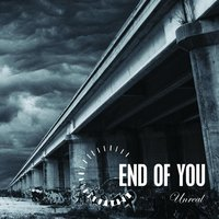 Unreal — End Of You