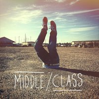 Middle Class — Middle Class