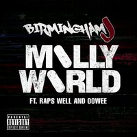 Molly World — Birmingham J, Oowee, Raps Well
