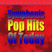 Symphonic Pop Hits Of Today — St. Martin's Orchestra of Los Angeles