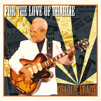 For The Love Of Charlie — Charlie Gracie