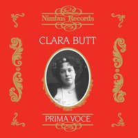 Clara Butt (Recorded 1909 - 1925) — Charles-François Gounod, Landon Ronald, Carrie Jacobs-Bond, Clara Butt, Franco Leoni