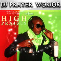 High Praises — DJ Prayer Worior